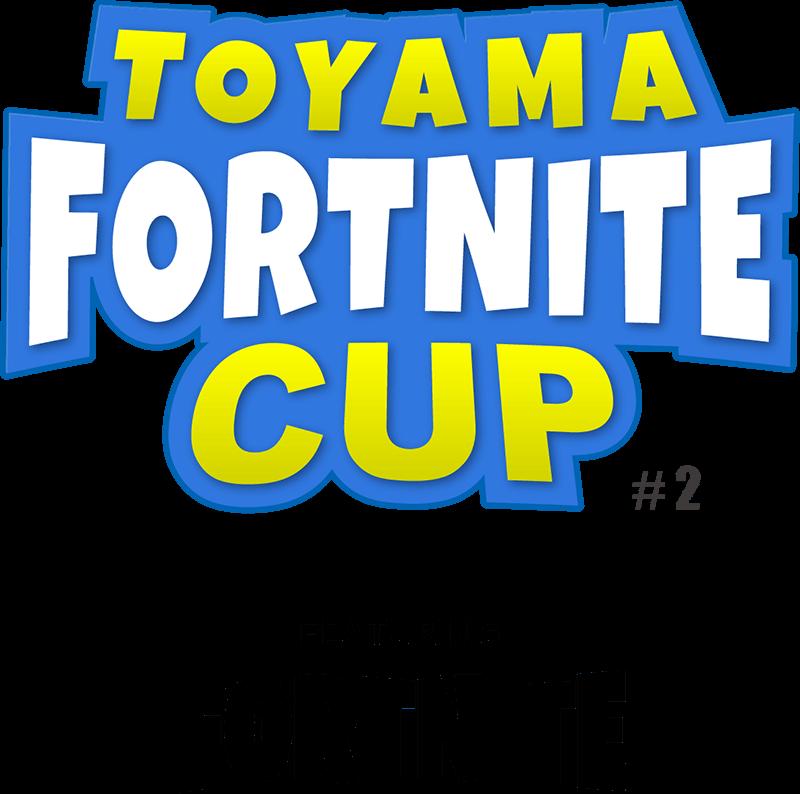 TOYAMA FORTNITE CUP #2